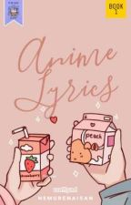 Anime Lyrics~! by emetchayeni