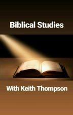 Biblical Studies by TruthMatters777