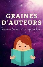 GRAINES D'AUTEURS | Interviews d'auteurs & critiques de livres by Myfanwi