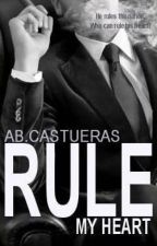 RULE MY HEART by ABCastueras