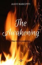 The Awakening by AliceMarcotti