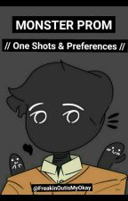 Monster Prom // One Shots & Preferences // by MadBanquetOfDarkness