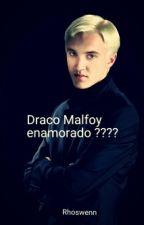 Draco Malfoy enamorado???? by Rhoswenn