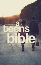 A Teens Bible by DaughterOfTheFather