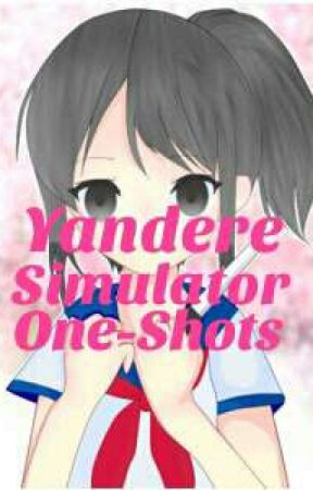 Yandere Simulator One-Shots - :Dairoku: I'll Protect You - Wattpad