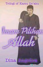 Imam Pilihan Allah #Wattys2018 by DinaAngelicaVioleta
