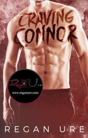 Craving Connor (Loving Bad #5) by ReganUre
