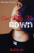 Can't Bring Me Down by JeLa_Ace