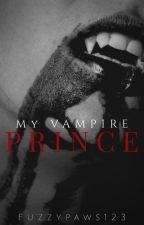 My Vampire Prince  {Rewrite} by fuzzypaws123