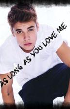 As long as you love me (novela justin bieber, austin mahone  1D y tu ) by KathiaReyes6