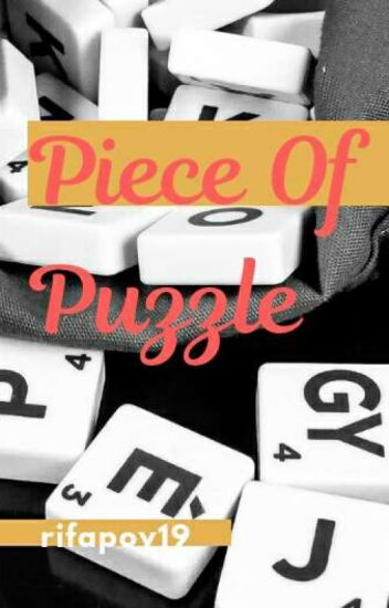 Piece Of Puzzle [COMPLETED] [Tahap Revisi]