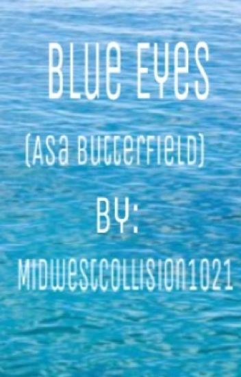 Blue Eyes (Asa Butterfield)