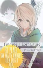 Finding a Lost Cause|Attack on Titan Fanfiction by PikaGirl260