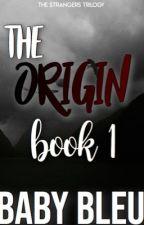 The Origin (Book 1 of 3) by babybl3u