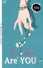 Three Things Are You by Fiikoo