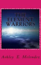 The Element Warriors ~ Preview by Xx9Elizabeth9xX
