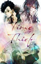 Time Is A Thief by CallMeSenpai72