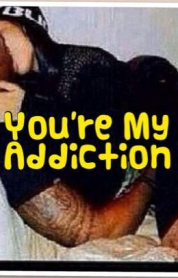 You're My Addiction (stud & fem)
