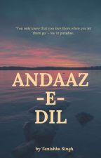 Andaaz-e-dil by Tanishka_Singh_