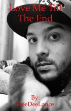Love Me Till the End (a Tony Perry Fanfic) by DeeDeeLance