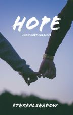 Hope | ✔ by EthrealPrincess