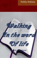 Walking in the word of life by Robbymak