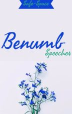 Benumb || Speeches by safe-space