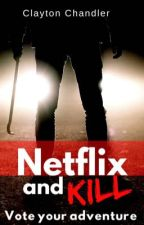 Netflix and Kill by Dark_Writes