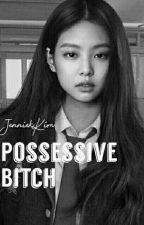 Possessive Bitch [JENLISA] by jolisajendeukie