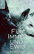 Für Immer und Ewig  by MoMoll1