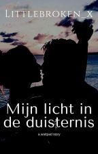 Mijn licht in de duisternis. by Littlebroken_x
