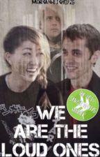 We Are The Loud Ones - Wesari by MorganLeigh0729
