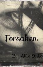 Forsaken (Permanent Hiatus) by northernmoons