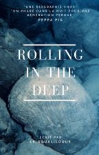 Rolling in the Deep by Le_Squalilogue