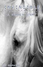 Invincible-A horse story by SaphireAndDiablo
