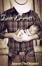 Dear Emmett by JasmineTheDreamer