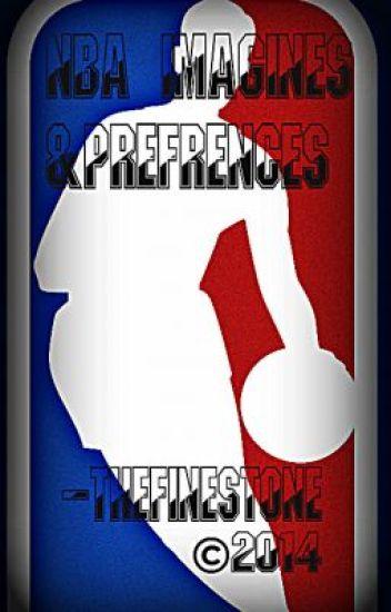 NBA Imagines/Preferences/Scenarios **[REQUESTS NOW CLOSED]**