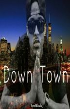 Downtown ( August Alsina ) by mvjvkvjckclv
