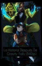La Historia Después De Gravity Falls (BillDip) by BillDip_Gravity