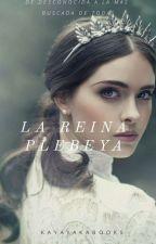The Plebeian Queen  by KayayakaBooks7u7