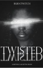 Twisted by BurntWitch