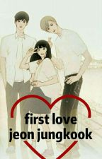 first love ~ Jeon Jungkook by BinaPark0109