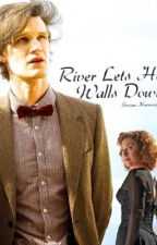 River Lets Her Walls Down (Doctor who Fanfiction) by StreamHarmony