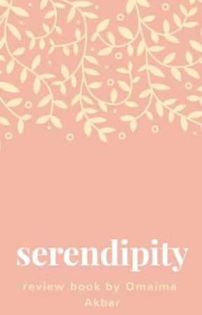 Serendipity | Review Book | open by OmaimaAkbar