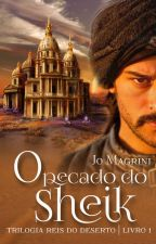 O Pecado do Sheik - Trilogia Reis do deserto - Livro 1 by JoMagrini34