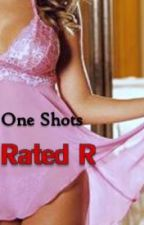 One Shots Rated R by GreenEyedCrushee