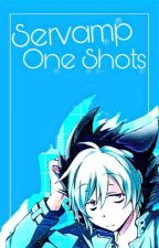 Servamp One Shots ♡ by --Luna-Drowned_890--