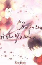 [Truyện Ngắn] - Cám Ơn Em Vì Vẫn Yêu Anh by KenzShinjiz
