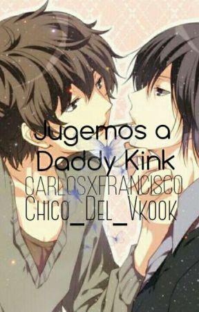 Jugemos a Daddy Kink [Yaoi,BoyxBoy] by Chico_Del_Vkook