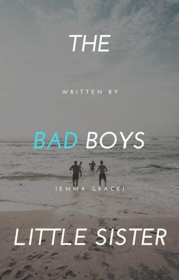 The Bad Boys Little sister